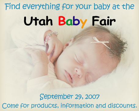 Find everything for your baby at the Utah Baby Fair. September 29, 2007. Come for products, information and discounts.